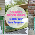 Country Decor Ideas To Make Your Home Awesome