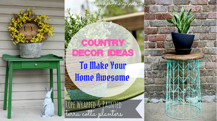 Country Decor Ideas To Make Your Home Awesome - country decor ideas | country decor ideas for the home | country decor ideas for living room