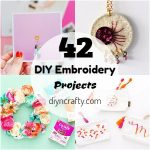 42 DIY Embroidery Projects For Beginners To Advance
