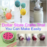 Dollar Store Crafts That You Can Make Easily