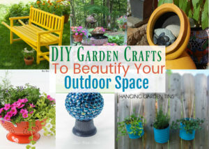 DIY Garden Crafts To Beautify Your Outdoor Space - diy garden crafts | diy garden crafts for kids | diy garden crafts ideas