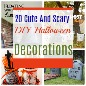 20 Cute And Scary DIY Halloween Decorations