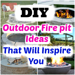 DIY Outdoor Fire pit Ideas That Will Inspire You