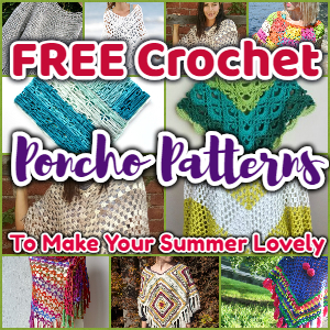 Free Crochet Poncho Patterns To Make Your Summer Lovely