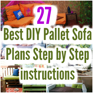 27 Best DIY Pallet Sofa Plans Step by Step instructions - diy pallet sofa | diy pallet sofa table | diy pallet sofa couch | diy pallet sofa outdoor
