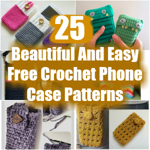 Free Crochet Phone Case Patterns