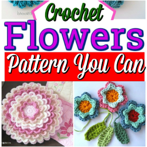 Crochet Flowers Pattern You Can Make It Easily