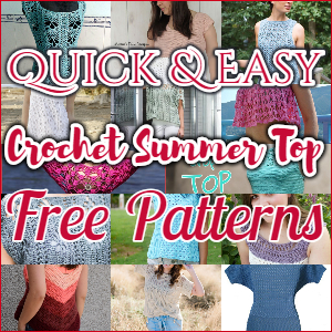 Quick & Easy Crochet Summer Tops – Free Patterns