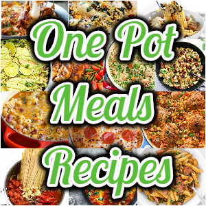 One Pot Meals Recipes – Quick And Easy To Make