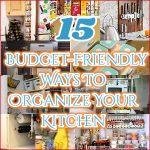 15 Budget-Friendly Ways To Organize Your Kitchen