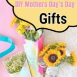 Cheap DIY Mothers Day's Day Gifts