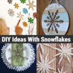 Cool And Creative DIY Ideas With Snowflakes