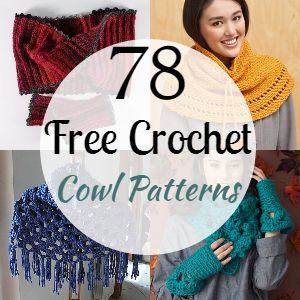 78 Free Crochet Cowl Patterns