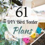 61 Best DIY Bird Feeder Plans And Ideas