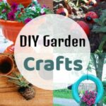 30 DIY Garden Crafts To Beautify Your Outdoor Space