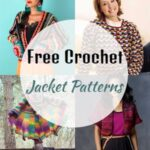 21 Best Free Crochet Jacket Patterns For 2021
