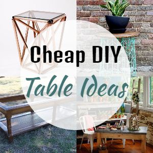 Cheap DIY Table Ideas