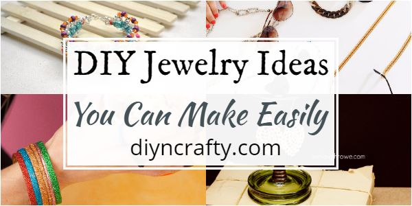 DIY Jewelry Ideas That You Can Make Easily