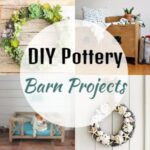 30 DIY Pottery Barn Projects To Make Your Home