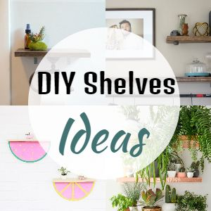 DIY Shelves Ideas