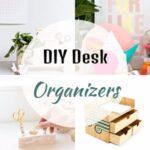 DIY Desk Organizer Plans And Ideas